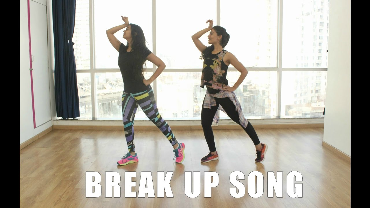 Break Up Song Dance Fitness Naach Youtube