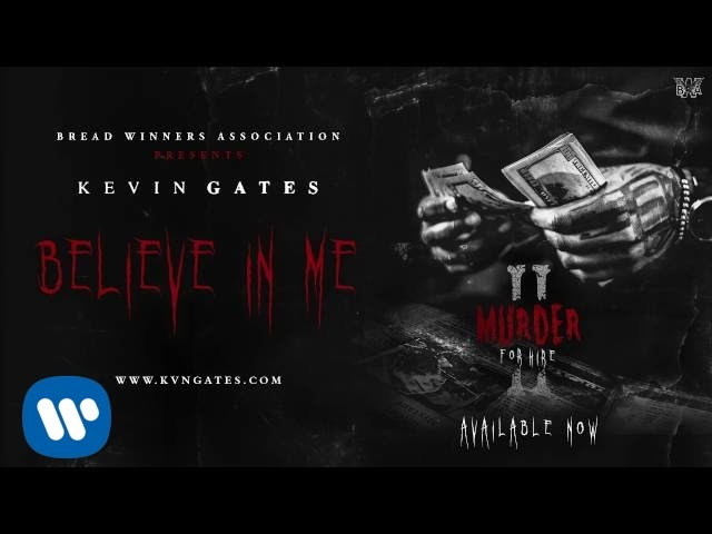 Kevin Gates Believe In Me Official Audio Youtube