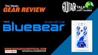 Bluebear Overdrive Review on Guitar Talk with Jimmy Warren