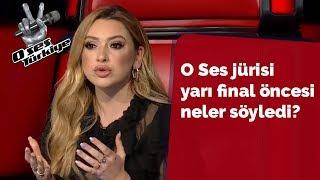 O Ses jürisi yarı final öncesi neler söyledi?  | 32.Bölüm | O Ses Türkiye 2018