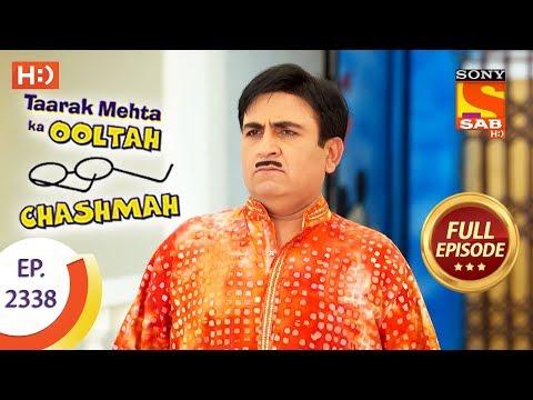 Taarak Mehta Ka Ooltah Chashmah – तारक मेहता – Ep 2338 – Full Episode – 15th November, 2017
