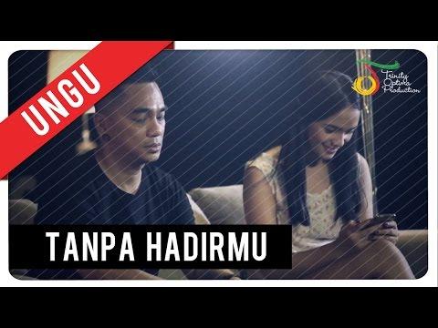 UNGU - Tanpa Hadirmu   Official Video Clip
