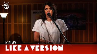 K.Flay covers Gwen Stefani &#39Hollaback Girl&#39 for Like A Version