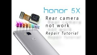 HONOR 5X Rear Camera and Flashlight not working Repair Tutorial / Naprawa kamery | Selekt