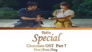 Download Special - Yubin 유빈   Chocolate 초콜릿 OST Part 7   Lyrics 가사   Han/Rom/Eng