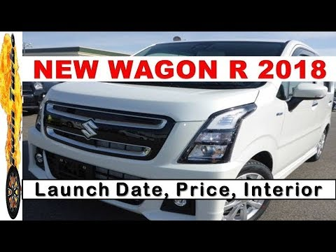 New Wagon R 2018 India Price Launch Date Interior Maruti Wagon