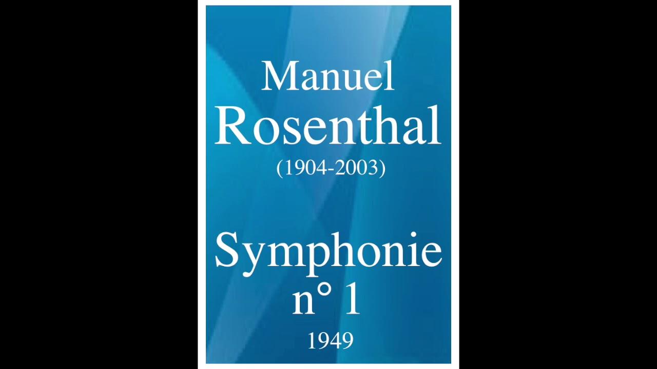 Download Manuel Rosenthal (1904-2003): Symphonie n°1 (1949)
