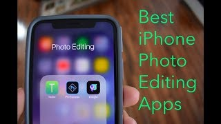 Best iPhone IOS Photo Editing Apps of 2018