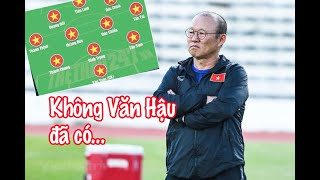 Đội hình rất MẠNH của U23 Việt Nam khi không Văn Hậu nhưng có LÁ CHẮN THÉP