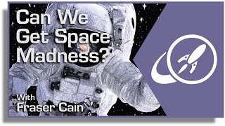 Can We Get Space Madness?