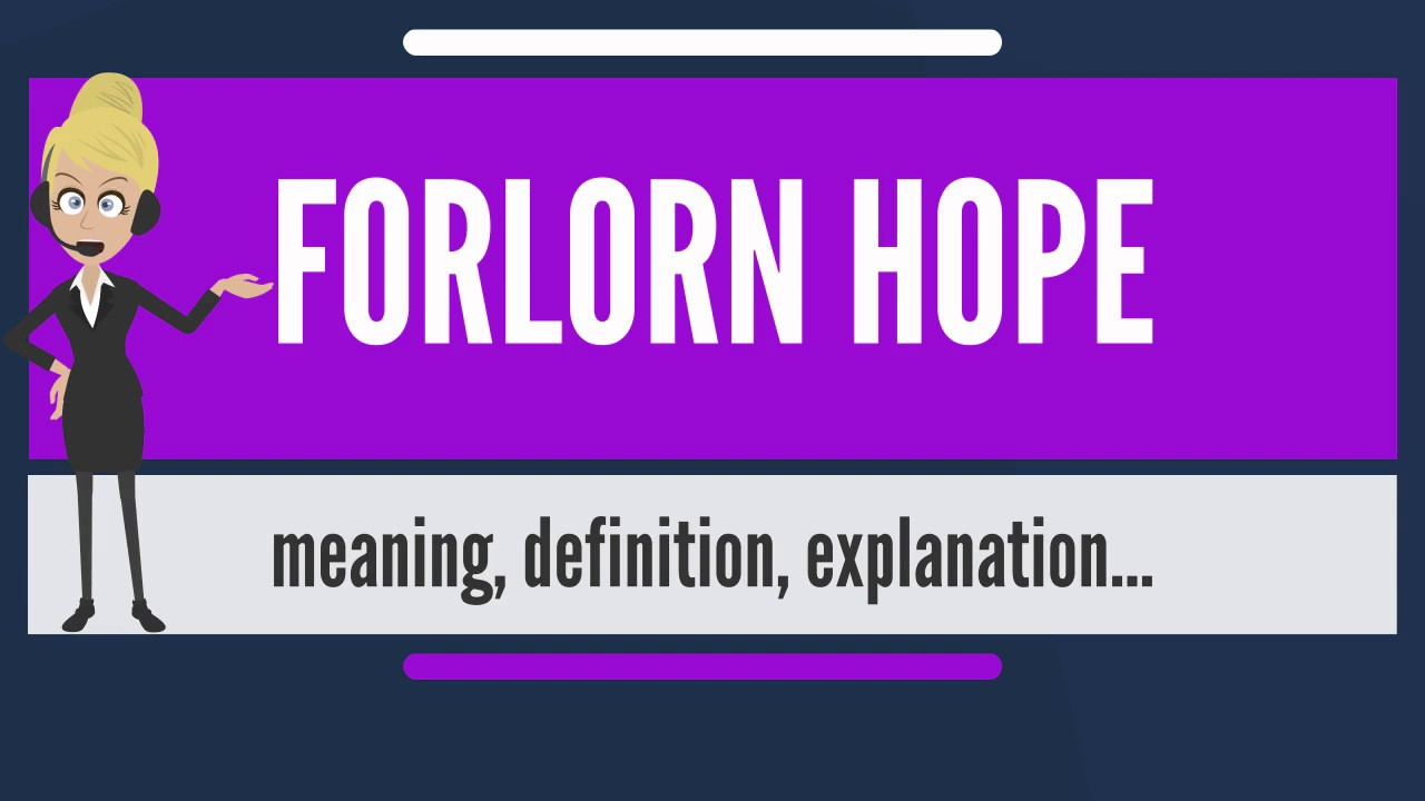 Delightful What Does FORLORN HOPE Mean? FORLORN HOPE Meaning, Definition U0026 Explanation