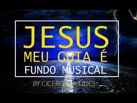 Fundo Musical Jesus meu Guia é   by Cicero Euclides