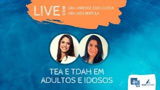 Live TEA e TDAH em adultos e idosos