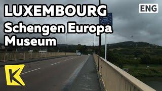 【K】Luxembourg Travel[룩셈부르크 여행]유럽연한 국경 개방, 솅겐/Schengen Europa Museum/EU/Treaty