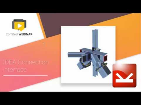 ConSteel webinar - High level interface between IDEA Connection and ConSteel