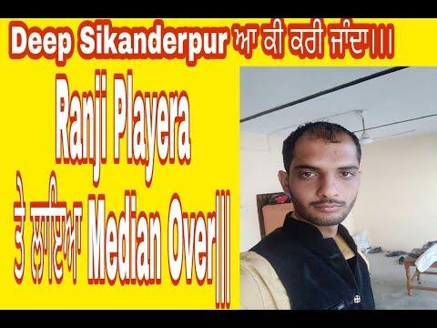 Deep Sikanderpur Median Over On Ranji Player