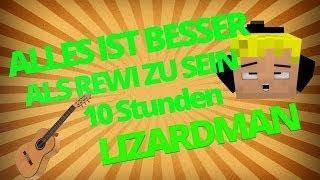 Alles ist besser als Rewi! 10h-Version! Malte [BTTV] Ich bin Lizardman