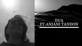 Dua _Ft.Anjani Tandon