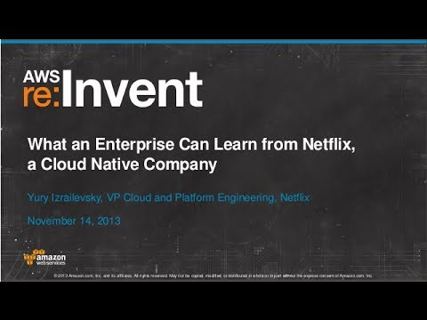 What an Enterprise Can Learn from Netflix, a Cloudnative Company ENT203  AWS re:Invent 2013