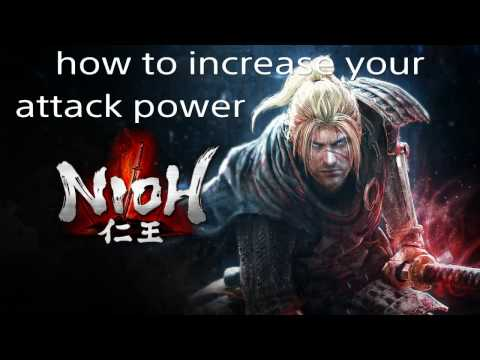 Nioh all the ways you can increase your attack power