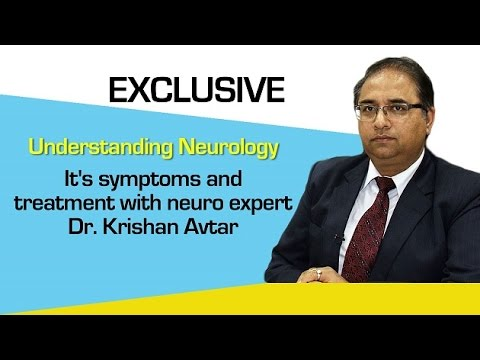 Neurology symptoms and treatment with neuro expert Dr. Krishan Avtar