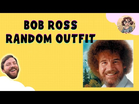 Bob Ross in a Random Outfit