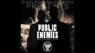 AzTec & Derrtie - Public Enemies