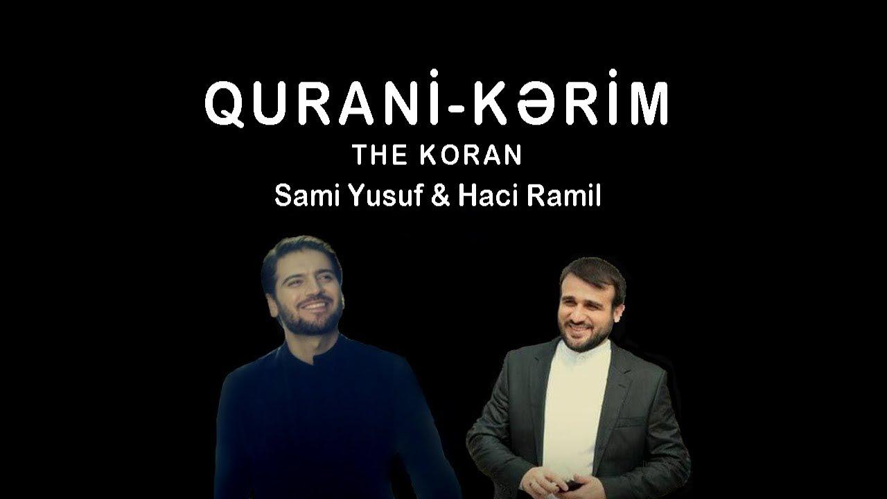 Haci Ramil and Sami Yusuf - Quran (The Koran) (EA)