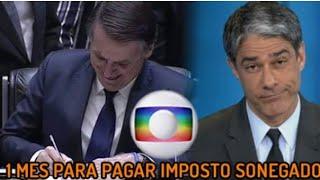 ????????BOMBA???? Bolsonaro obriga Globo a pagar R$ 358 milhões em impostos sonegados???????????????