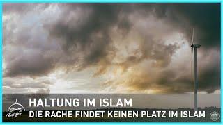 Haltung im Islam - Die Rache findet keinen Platz im Islam | Stimme des Kalifen