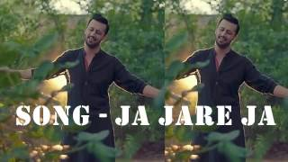 Ja Jare Ja | Atif Aslam | Latest Hindi Song 2017