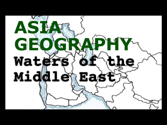 Asia Geography Song, Waters of the Middle East