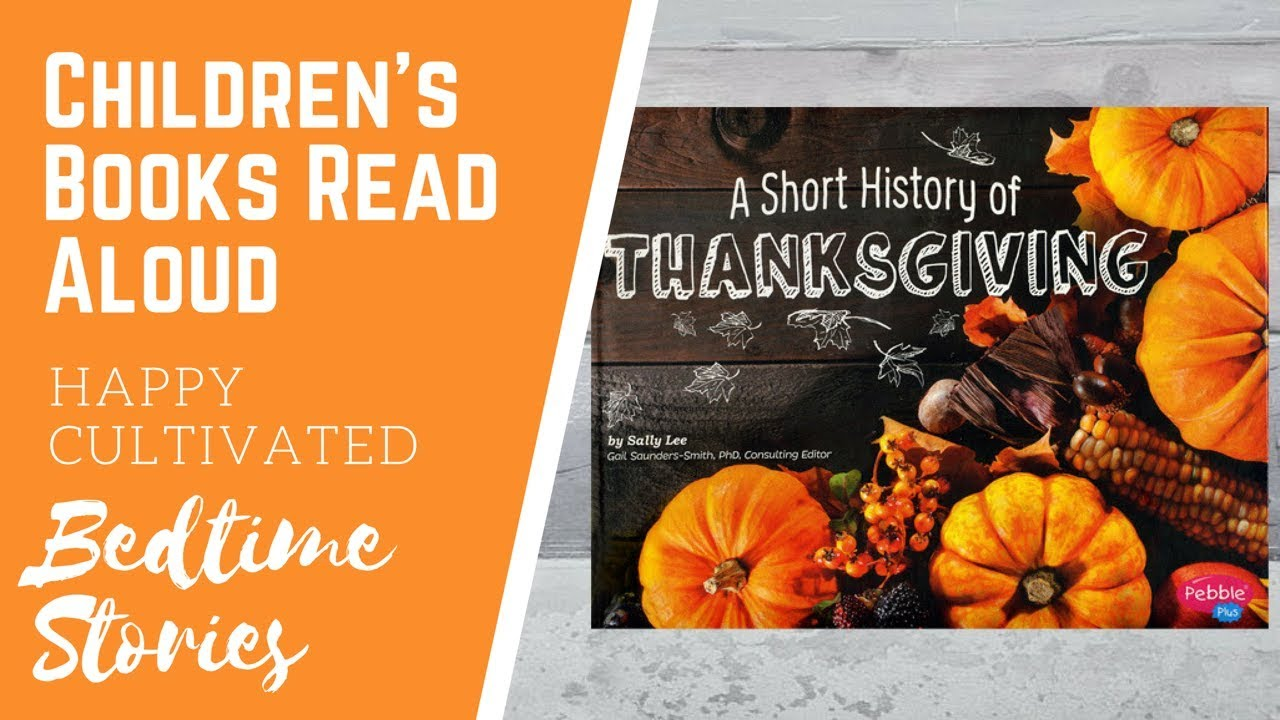 A Short History Of Thanksgiving Book Read Aloud Thanksgiving Books For Kids Children S Books