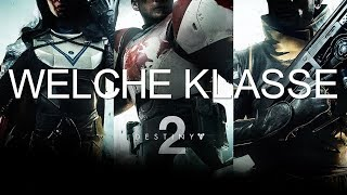 Destiny 2 - Welche Klasse sollte man wählen?!