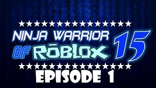 Ninja Warrior of Roblox Tournament 15, Episode 1