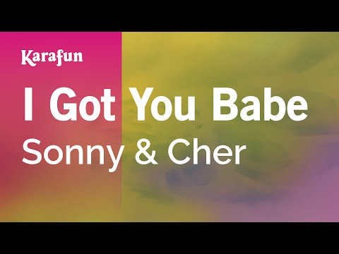 Karaoke I Got You Babe - Sonny & Cher *