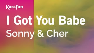 Karaoke I Got You Babe - Sonny and Cher *