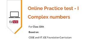 Complex numbers Practice tests for free  - CBSE Class 10
