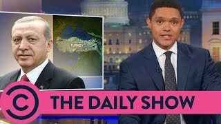 Turkey's Democratically Elected Dictator - The Daily Show | Comedy Central