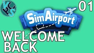 SimAirport EP01 : Welcome Back – Early Access Airport Tycoon Gameplay