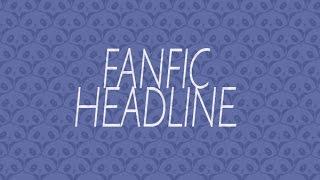Fanfic Headline de Laís A. | por Carol Caputo