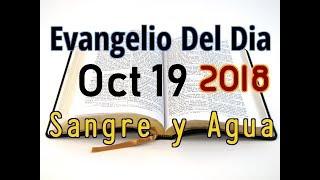 Evangelio del Dia- Viernes 19 Octubre 2018- Cuidense de Fari...