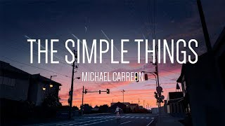 Download lagu Michael Carreon - The Simple Things 「Lyrics」