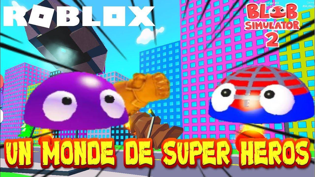 Je N Aurai Jamai De Robux Roblox - Un Monde De Super Heros Roblox Blob Simulator Youtube