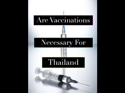 Vaccines...Vaccinations..Are Travel Vaccinations Necessary For Thailand And Southeast Asia
