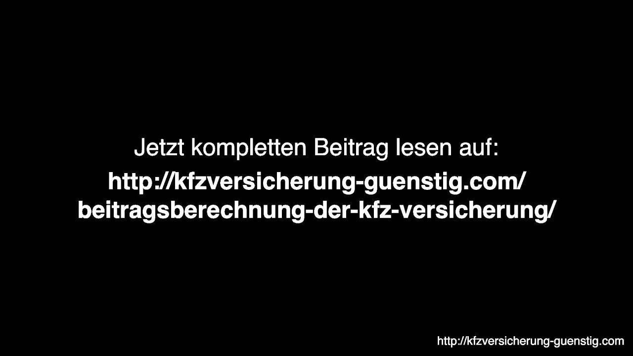 Beitragsberechnung Der Kfz Versicherung Youtube