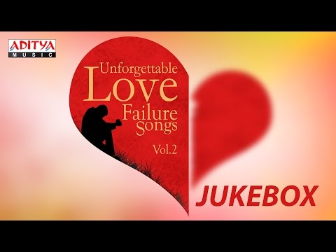 Unforgettable Love Failure Songs Vol.2 II Telugu Jukebox