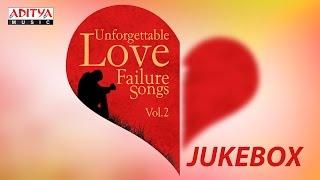 Unforgettable Love Failure Songs Vol.2 II Telugu Jukebox