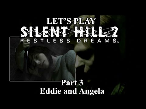 Let's Play - Silent Hill 2: Restless Dreams - Part 3: Eddie and Angela
