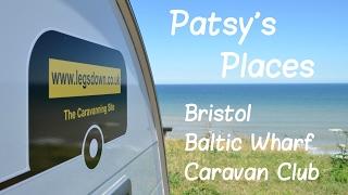 Bristol - Baltic Wharf Caravan & Motorhome Club - Patsy's Places